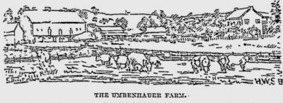 The Umbenhauers – Pioneers of Pennsylvania – original farm stayed in the family for over 150 years